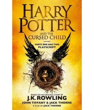 HARRY POTTER AND THE CURSED CHILD (PARTS I & II): THE OFFICIAL SCRIPT BOOK OF THE ORIGINAL WEST END PRODUCTION PB